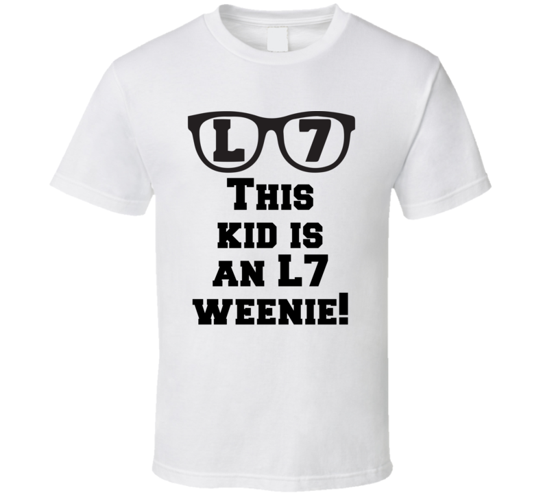 This Kid Is An L7 Weenie! The Sandlot L7 Baseball Movie Fan T Shirt