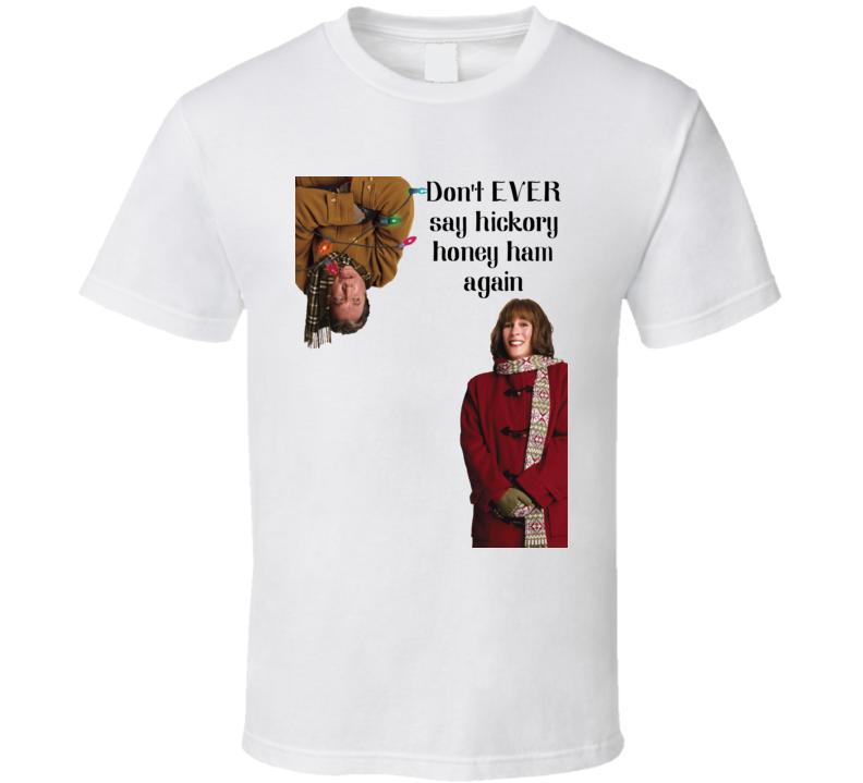 Hickory Honey Ham Christmas With The Kranks T Shirt