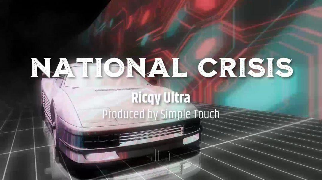 Ricqy Ultra - National Crisis (Visualizer)