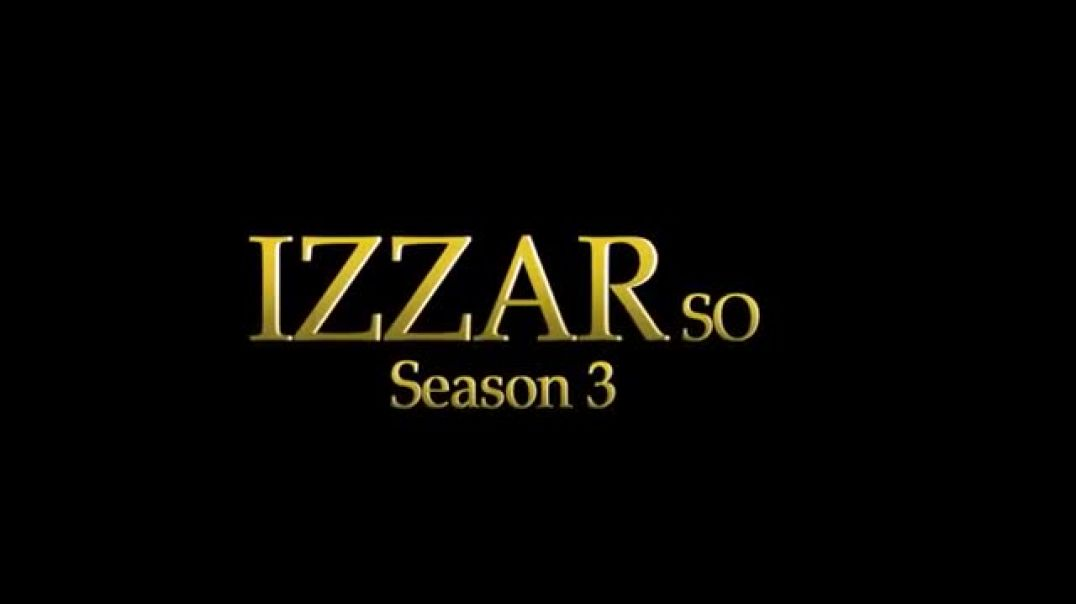IZZAR SO EPISODE 32 ORIGINAL
