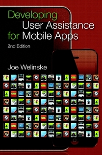Developing User Assistance for Mobile Apps, 2nd Edition, by Joe Welinske
