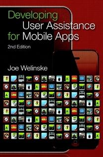 Developing User Assistance for Mobile Apps, 2nd Edition, by Joe Welinske