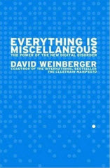 Everything is Miscellaneous, by David Weinberger