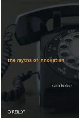 The Myths of Innovation, by Scott Berkun — link to Amazon
