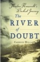 Roosevelt and the River of Doubt
