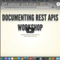 REST API documentation workshop recording (STC Sacramento)