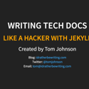 Slides for Writing Tech Docs Like a Hacker with Jekyll presentation