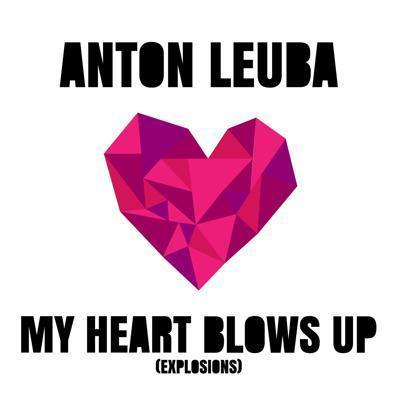 My Heart Blows Up (Explosions)