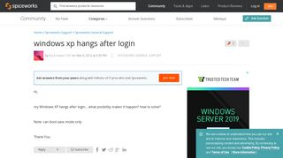 windows xp hangs after login - Spiceworks General Support ...