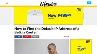 Finding a Belkin Router Default IP Address - Lifewire
