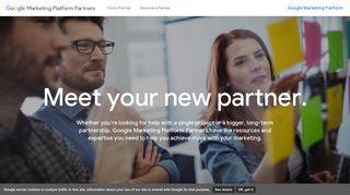Meet Your New Marketing Partner - Google Marketing Platform Partners