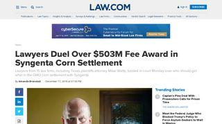 Lawyers Duel Over $503M Fee Award in Syngenta Corn Settlement ...