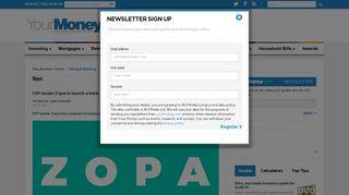 P2P lender Zopa to launch a bank - Your Money - YourMoney.com