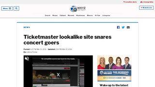 Ticketmaster lookalike site snares concert goers - WXYZ.com