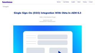Single Sign-On (SSO) Integration With Okta In AEM 6.3 | Bounteous