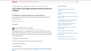 Can I retrieve my login and password for income tax e-filing? - Quora