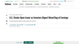 U.S. Stocks Open Lower as Investors Digest Mixed Bag of Earnings ...
