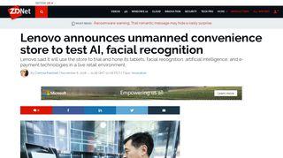 Lenovo announces unmanned convenience store to test AI, facial ...