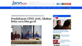Pendaftaran CPNS 2018, Silakan Buka sscn.bkn.go.id - Nasional ...