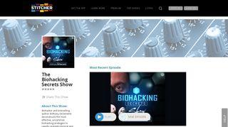 The Biohacking Secrets Show   Listen via Stitcher Radio On Demand