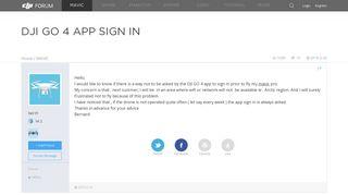 DJI GO 4 APP SIGN IN | DJI FORUM