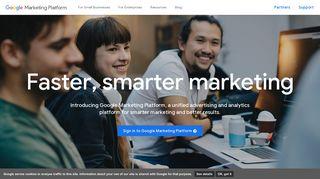 Google Marketing Platform - Unified Advertising and Analytics