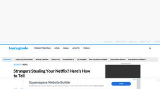 Strangers Stealing Your Netflix? Here's How to Tell - Tom's Guide
