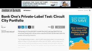 Bank One's Private-Label Test: Circuit City Portfolio | American Banker