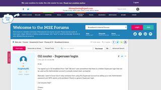 O2 router - Superuser login - MoneySavingExpert.com Forums