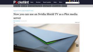 Now you can use an Nvidia Shield TV as a Plex media server - Pocket ...