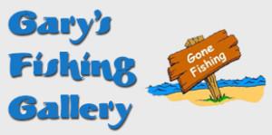 Gary's Fishing Gallery