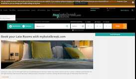 Late Rooms and Last Minute Hotel Deals with myhotelbreak